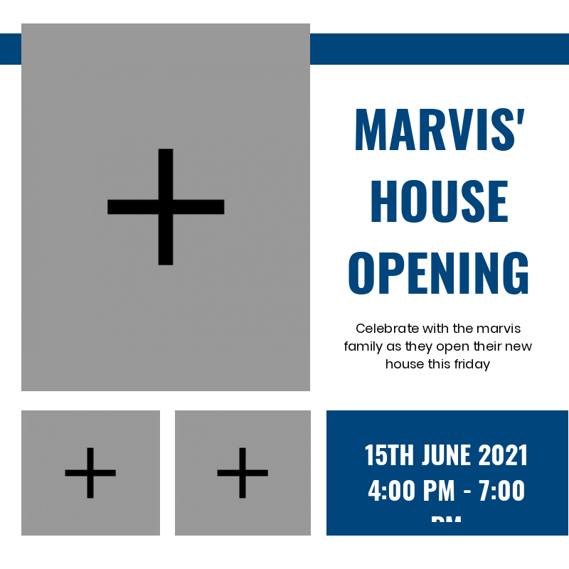 Marvis' house opening